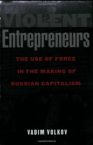 Violent Entrepreneurs: The Use of Force in the Making of...