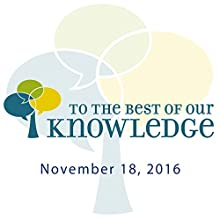To the Best of Our Knowledge: Traditional Knowledge (English) Radio/TV Program Auteur(s) : Anne Strainchamps Narrateur(s) : Anne Strainchamps