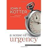 A Sense of Urgencyby John P Kotter