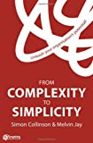 img - for From Complexity to Simplicity: Unleash Your Organisation's Potential book / textbook / text book