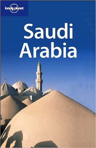 Saudi Arabia (Lonely Planet Saudi Arabia)