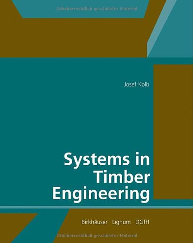 Systems in Timber Engineering: Loadbearing Structures and Component Layers