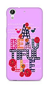Amez designer printed 3d premium high quality back case cover for HTC Desire 626 LTE (A Beautiful Life)