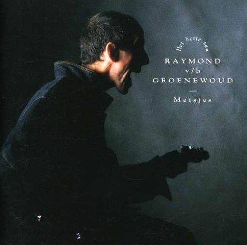 Raymond Van Het Groenewoud - Je veux de l