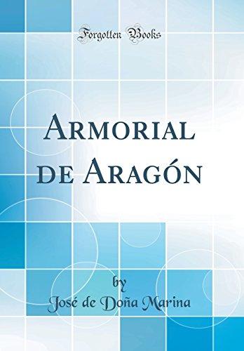 Armorial de Aragon (Classic Reprint)  [Marina, Jose de Doña] (Tapa Dura)