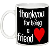 Friendship Day Gifts - AllUPrints Thank You For Being A Friend White Coffee Mug - 11oz