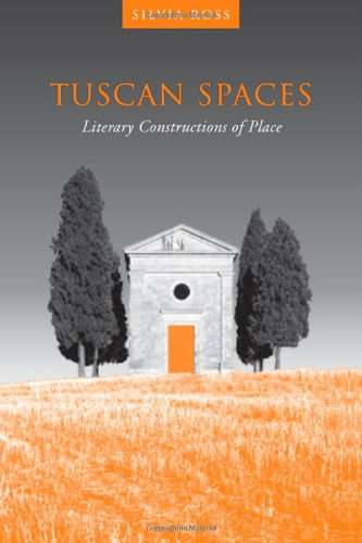 Tuscan Spaces: Literary Constructions of Place (Toronto Italian Studies)