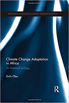 Climate Change Adaptation in Africa: An Historical Ecology (Routledge Advances in Climate Change Research) read online