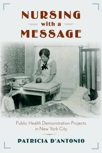 Nursing with a Message: Public Health Demonstration Projects in New York City (Critical Issues in Health and Medicine)