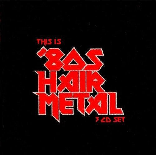 This Is 80's Hair Metal