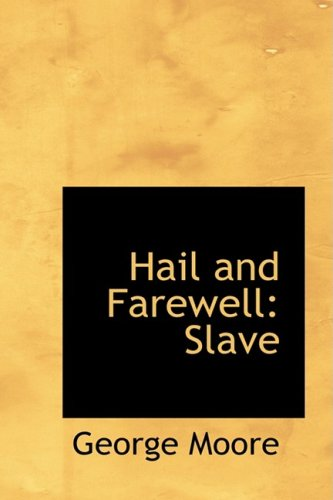 Hail and Farewell: Slave