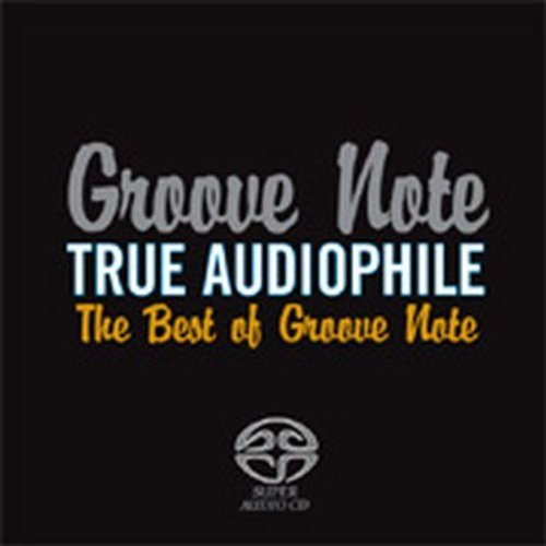 True Audiophile: The Best of Groove Note