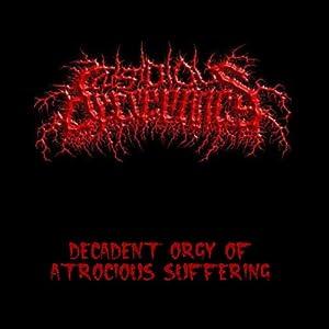 Decadent Orgy of Atrocious Suffering