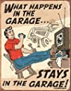 What Happens in the Garage Stays in the Garage Retro Vintage