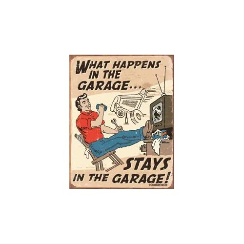 What Happens in the Garage Stays in the Garage Retro Vintage Tin Sign