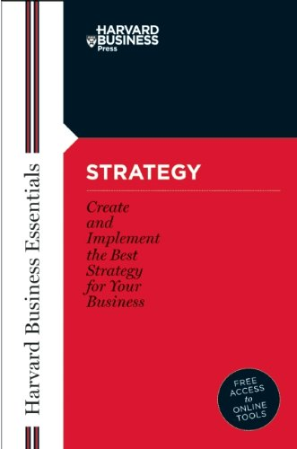 Strategy: Create and Implement the Best Strategy for Your Business (Harvard Business Essentials)