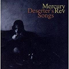 Mercury Rev - Deserter s Songs