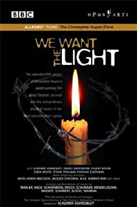 Christopher Nupen - We Want the Light / Vladimir Ashkenazy, Daniel Barenboim, Evgeny Kissin, Zubin Mehta, Itzhak Perlman, Pinchas Zukerman