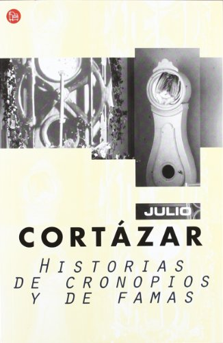 Historias de cronopios y de famas (Narrativa) (Spanish...