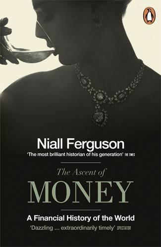 The Ascent of Money: A Financial History of the World Image