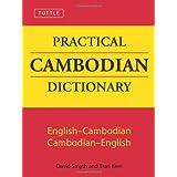 Tuttle Practical Cambodian Dictionary: English-Cambodian Cambodian-English (Tuttle Language Library) ~ David Smyth