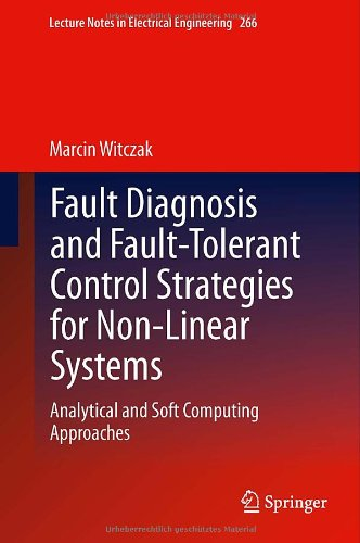 Fault Diagnosis And Fault-Tolerant Control Strategies For Non-Linear Systems: Analytical And Soft Computing Approaches (Lecture Notes In Electrical Engineering)