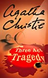 Three Act Tragedy (Poirot) (Hercule Poirot Series Book 11)