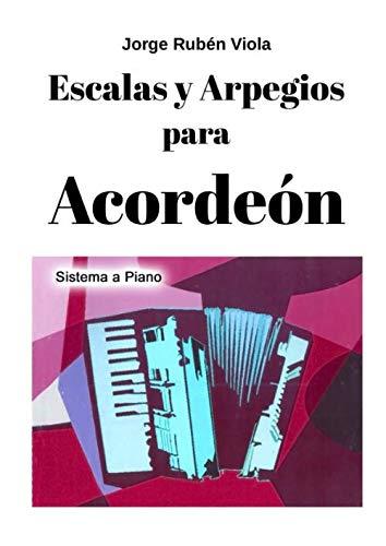 Escalas y Arpegios para Acordeón  [Viola, Jorge Rubén] (Tapa Blanda)