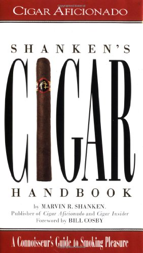 Shanken's Cigar Handbook: A Connoisseur's Guide To Smoking Pleasure PDF
