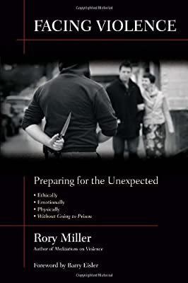 Facing Violence Preparing For The Unexpected by YMAA Publication Center