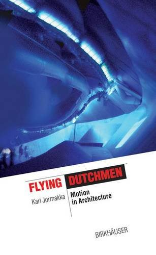 Flying Dutchmen: Motion in Architecture
