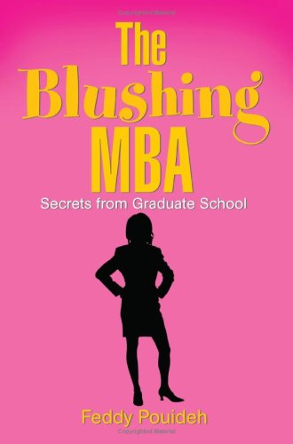 The Blushing MBA: Secrets from Graduate School