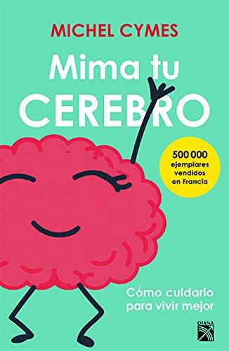 Mima tu cerebro (Spanish Edition) [Cymes, Michel] (Tapa Blanda)