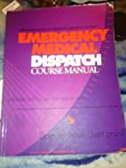 Emergency Medical Dispatch Course Manual:…