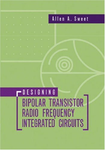 Designing Bipolar Transistor Radio Frequency Integrated Circuits (Artech House Microwave Library)