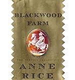 Blackwood Farm (Vampire Chronicles (Hardcover)) [ BLACKWOOD FARM (VAMPIRE CHRONICLES (HARDCOVER)) ] by Rice, Anne (Author ) on Oct-29-2002 Hardcover