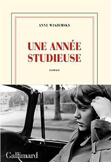 Une année studieuse : roman, Wiazemsky, Anne
