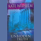 The Unbidden Truth: A Barbara Holloway Novel | [Kate Wilhelm]