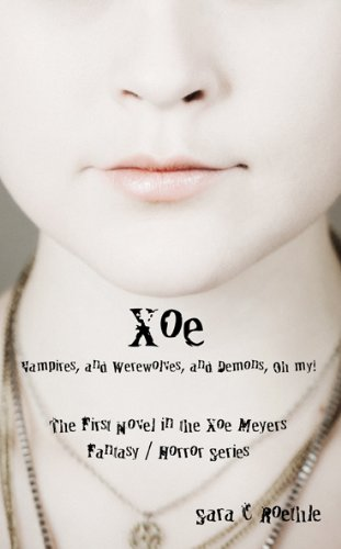Xoe: or Vampires, and Werewolves, and Demons, oh my! (Xoe Meyers Young Adult Fantasy/Horror Series Book 1) | freekindlefinds.blogspot.com