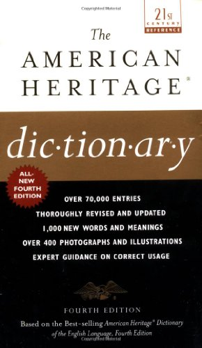 The American Heritage Dictionary: Fourth Edition...