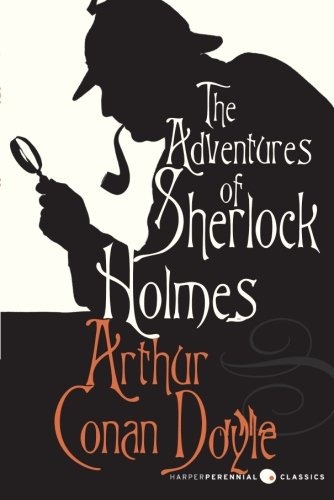 The Adventures of Sherlock Holmes (Harper Perennial Classic Stories)