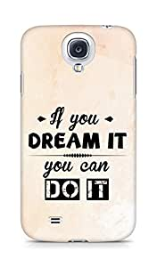 Amez If you can Dream it You can do it Back Cover For Samsung Galaxy S4