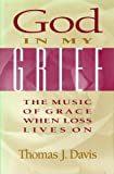 img - for God in My Grief: The Music of Grace When Loss Lives on book / textbook / text book