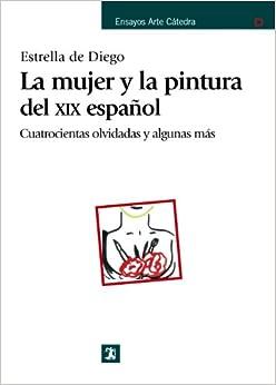 La mujer y la pintura del XIX espanol/ Women and Nineteenth-Century