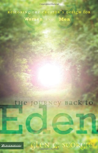 The Journey Back to Eden: Restoring the Creator's Design for Women and Men, Scorgie, Glen G.