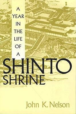 By John K Nelson ( Author ) [ Year in the Life of a Shinto Shrine By Apr-1996 Paperback