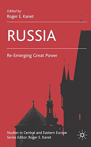 Russia: Re-Emerging Great Power (Studies in Central and Eastern Europe)