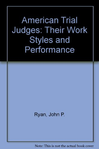 American Trial Judges: Their Work Styles and Performance PDF