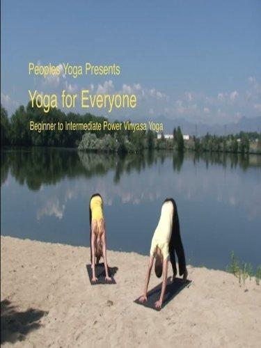Peoples Yoga Presents; Yoga for Everyone - Beginner to Intermediate Power Vinyasa Yoga