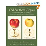 img - for (2011)Old Southern Apples, Revised & Expanded(Old Southern Apples, Revised & Expanded: A Comprehensive History and Description of Varieties for Collectors, Growers, and Fruit Enthusiasts) [Hardcover](2011)byCreighton Lee Calhoun book / textbook / text book